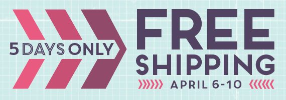 Free Shipping April 6-10
