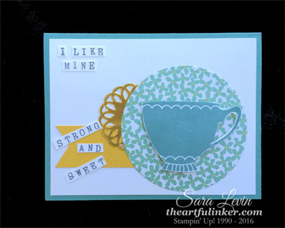 A Nice Cuppa card with handmade sentiment - strong and sweet - from theartfulinker.com