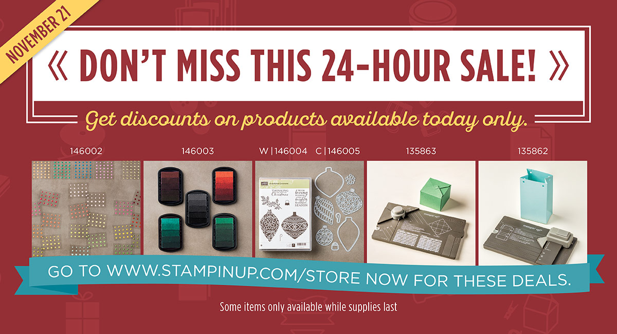 Online Extravaganza Flash Sale Products for November 21 http://stampinup.com/ECWeb/default.aspx?dbwsdemoid=2059166