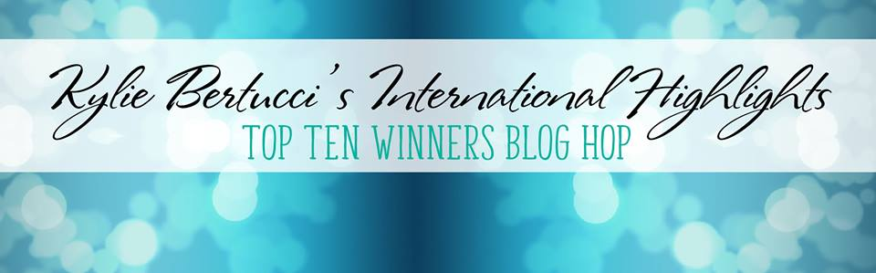 Top Ten Winners Blog Hop for Kylie Bertucci's International Blog Highlights