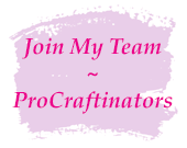 Click here to Join My Team of ProCraftinators. Not only will you earn a discount on all of your Stampin' Up! products, but you'll enjoy sneak peeks, pre-orders, friendship, inspiration and an income should you decide to grow a business.