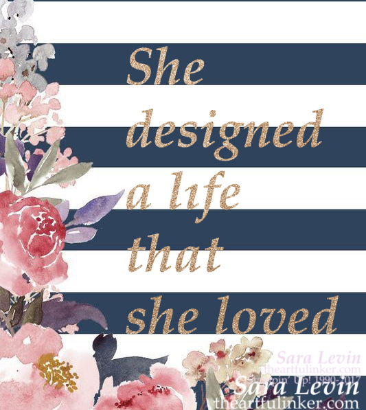 She Designed a Life That She Loved