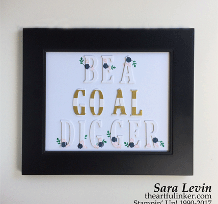 Be A Goal Digger framed art for Display Stamper Application from theartfulinker.com