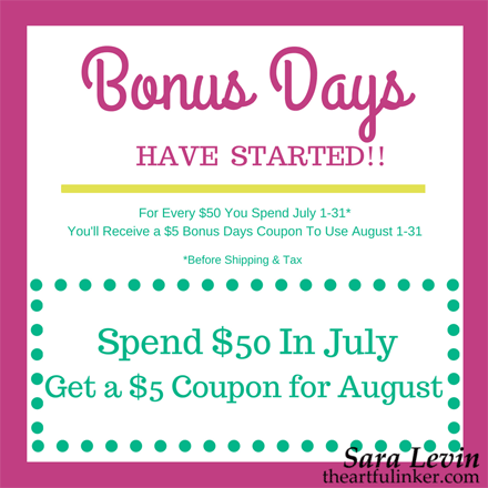 Bonus Days! Purchase $50 in Stampin' Up! product July 1 - 31 and receive a $5 coupon to use August 1- 31 Shop: http://bit.ly/ShopwithSara