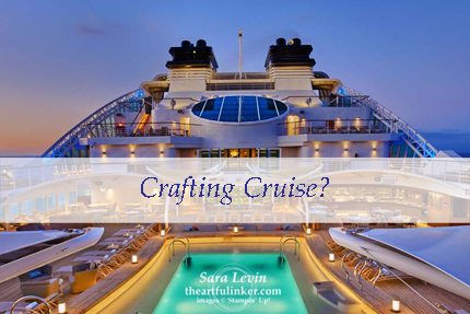 Crafting Cruise for late June 2018 from theartfulinker.com