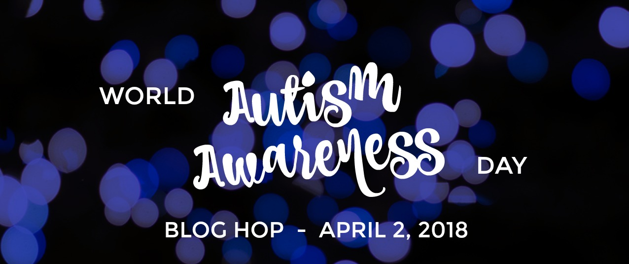 Autism Awareness Day Blog Hop 2018