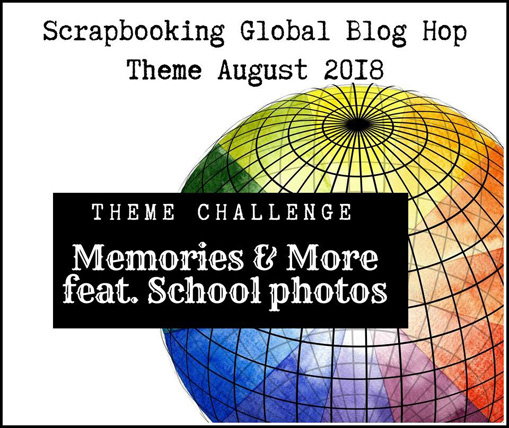 Scrapbooking Global August 2018 Blog Hop Memories and More theme