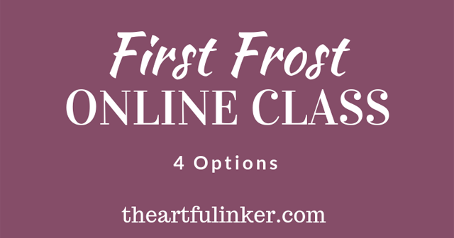First Frost Online Class from theartfulinker.com