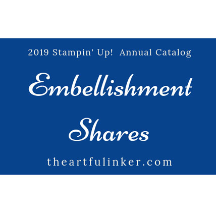Stampin' Up! Embellishment Shares 2019 Annual Catalog. Shop for Stampin' Up! products at theartfulinker.com