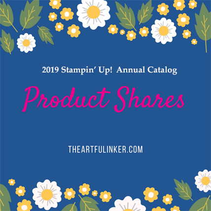 Stampin' Up! Product Shares 2019 Catalog. Shop for Stampin' Up! products at theartfulinker.com