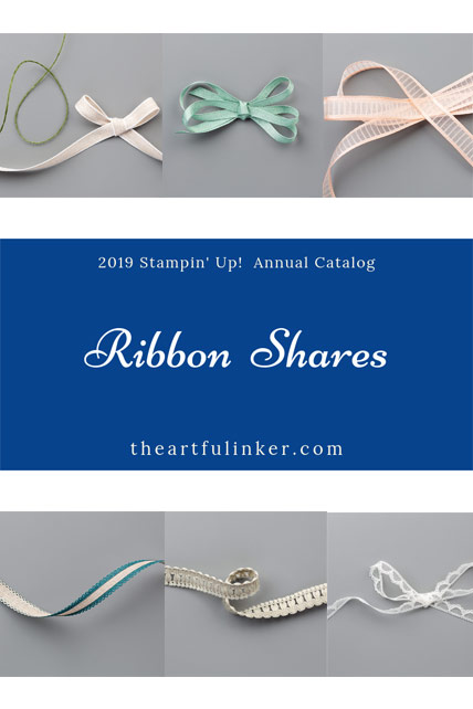 Ribbon Shares Stampin' Up! 2019 Annual Catalog. Shop for Stampin' Up! products at theartfulinker.com