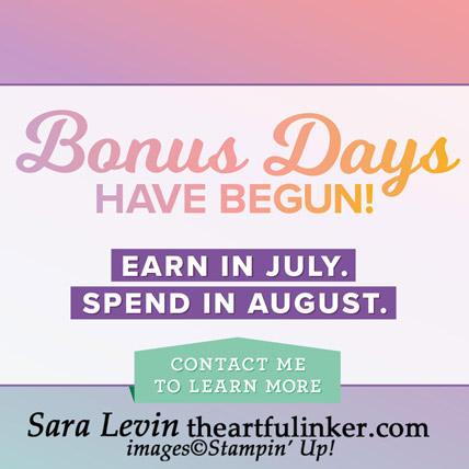 Bonus Days July 2019 Shop for Stampin Up Products and earn a $5 Bonus to spend in August with every $50 in product during July
