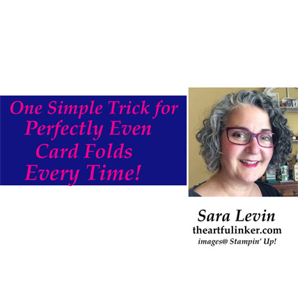 One Simple Trick for Perfectly Even Card Folds Every Time video. Shop for Stampin Up products at theartfulinker.com
