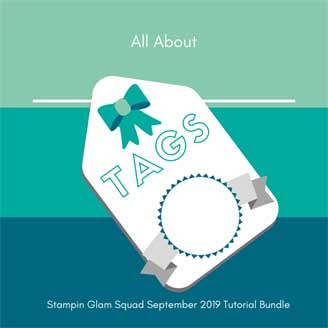 All About Tags Stampin Glam Squad September 2019 Tutorial Bundle. Shop for Stampin Up products at theartfulinker.com Tutorials and Online Classes