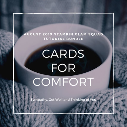 FREE Stampin Glam Squad August 2019 Tutorial Bundle - Cards for Comfort. Shop for Stampin Up products at theartfulinker.com