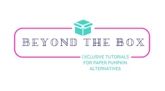 Beyond the Box exclusive tutorials for Paper Pumpkin alternatives. Shop for Stampin Up at theartfulinker.com