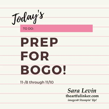 Prepf for BOGO Stamp Sale 11/8 through 11/10. Shop for Stampin Up products at theartfulinker.com