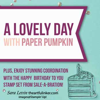 A Lovely Day February 2020 Paper Pumpkin Kit coordinates with Happy Birthday Sale a Bration stamp set. Shop for Stampin Up with Sara Levin at theartfulinker.com
