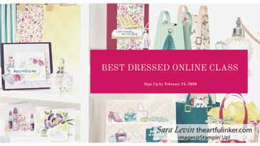 Best Dressed Online Class. Sign up by February 21, 2020. Shop for Stampin Up with Sara Levin at theartfulinker.com