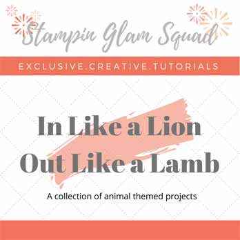 In Like a Lion Out Like a Lamb Stampin Glam Squad March 2020 Tutorial Bundle. Shop for Stampin Up with Sara Levin at theartfulinker.com