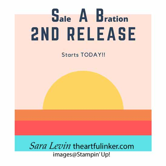 Sale a Bration 2nd Release, 5 new products to earn. Shop for Stampin Up with Sara Levin at theartfulinker.com