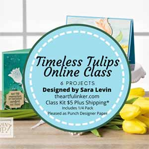 Stampin Up Timeless Tulips Online Class. Shop for Stampin Up with Sara Levin at theartfulinker.com