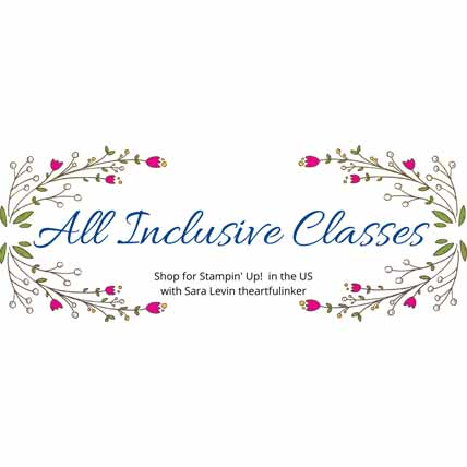 Stampin Up All Inclusive Classes. Shop for Stampin Up with Sara Levin at theartfulinker.com