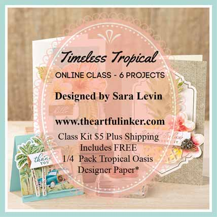 Stampin Up Timeless Tropical Online Class. Shop for Stampin Up with Sara Levin at theartfulinker.com