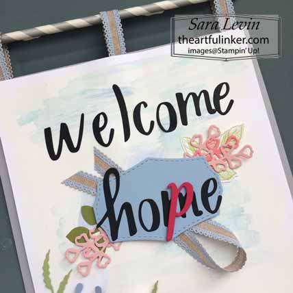 Welcome Hope Door Banner using Hand Lettered Prose dies, sentiment detail, for Home Decor SU Style Blog Hop April 2020. Shop for Stampin Up with Sara Levin at theartfulinker.com