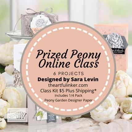 Stampin Up Prized Peony Online Class with Sara Levin theartfulinker.com Shop for Stampin Up with Sara Levin