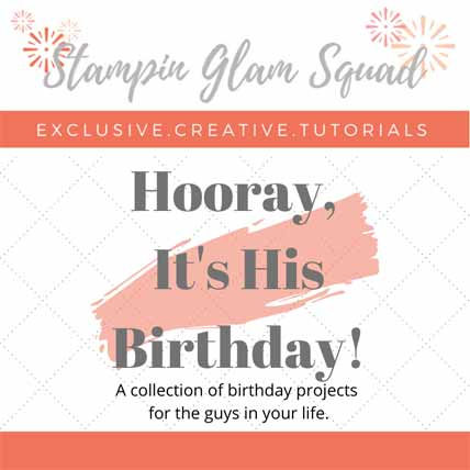 Stampin Glam Squad Hooray It's His Birthday tutorial bundle Shop for stampin up with Sara Levin at theartfulinker.com and get it free