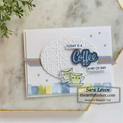 Stampin Up Nothing's Better Than Coffee Kind of Day card for OSAT Blog Hop New Beginnings Shop for Stampin Up with Sara Levin at theartfulinker.com