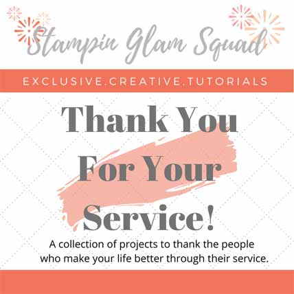 Stampin Glam Squad Thank You For Your Service free tutorial bundle August 2020 from Sara Levin theartfulinker.com Shop stampin up with Sara Levin