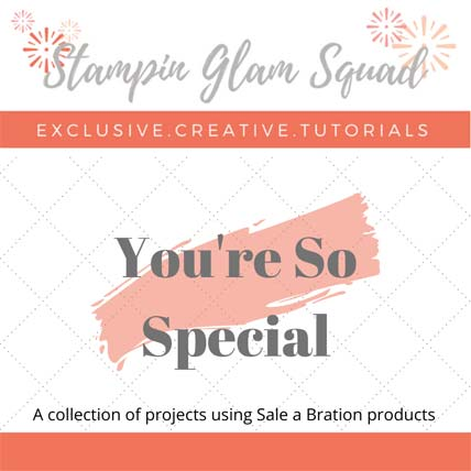 You're So Special Stampin Glam Squad Tutorial Bundle Stampin' Up! VIDEO TUTORIAL – Click for details – SHOP- ORDER STAMPIN' UP! PRODUCTS ONLINE. Purchase the $99 Starter Kit & enjoy a 20% discount! Tons of paper crafting ideas & FREE Online Classes theartfulinker.com