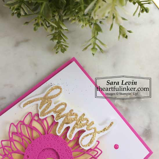 Sunflower birthday card for The Spot gilded happy detail Shop for Stampin Up with Sara Levin at theartfulinker.com