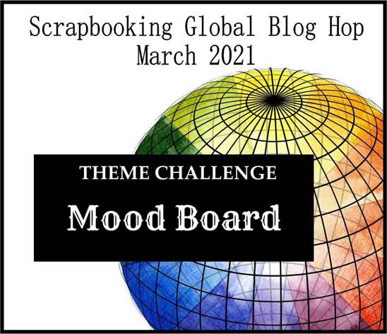 Scrapbooking Global March 2021 Blog Hop Mood Board Theme SHOP for Stampin Up in the US with Sara Levin theartfulinker.com