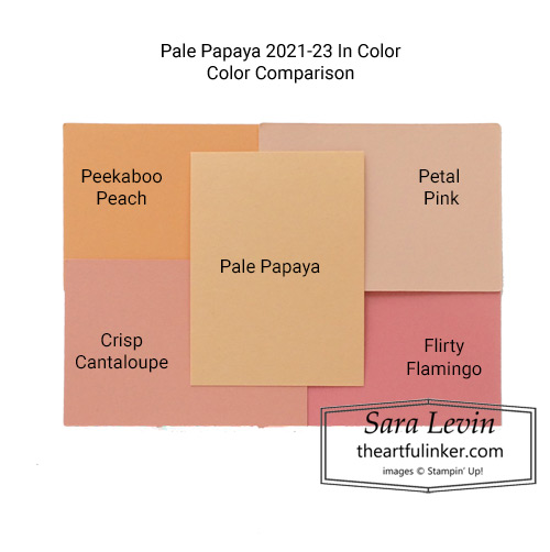 New 2021-23 Stampin Up In Pale Papay color comparison SHOP for Stampin Up in the US with Sara Levin theartfulinker.com