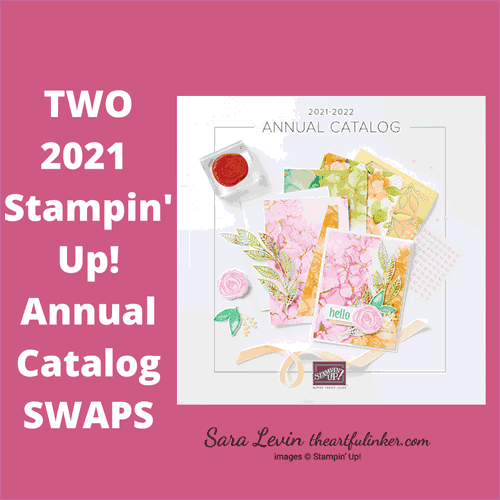 Join TWO 2021 Stampin Up Annual Catalog Swaps by May 15 SHOP for Stampin Up with Sara Levin theartfulinker.com