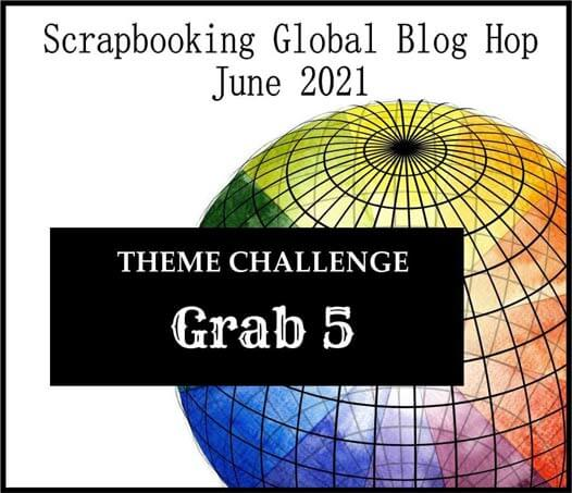 Scrabooking Global Blog Hop June 2021 Grab 5 theme SHOP for Stampin Up with Sara Levin theartfulinker.com