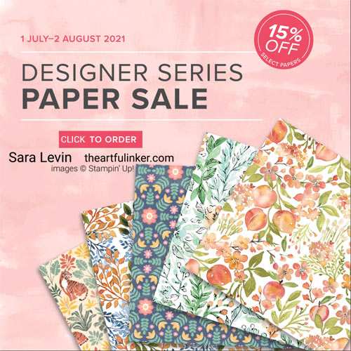 Stampin Up Designer Paper Sale save 15 percent July 1 through August 2 2021 SHOP for Stampin Up with Sara Levin theartfulinker.com