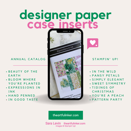 Designer Paper Case Inserts 2021 for Stampin Up Annual Catalog SHOP for Stampin Up with Sara Levin theartfulinker.com